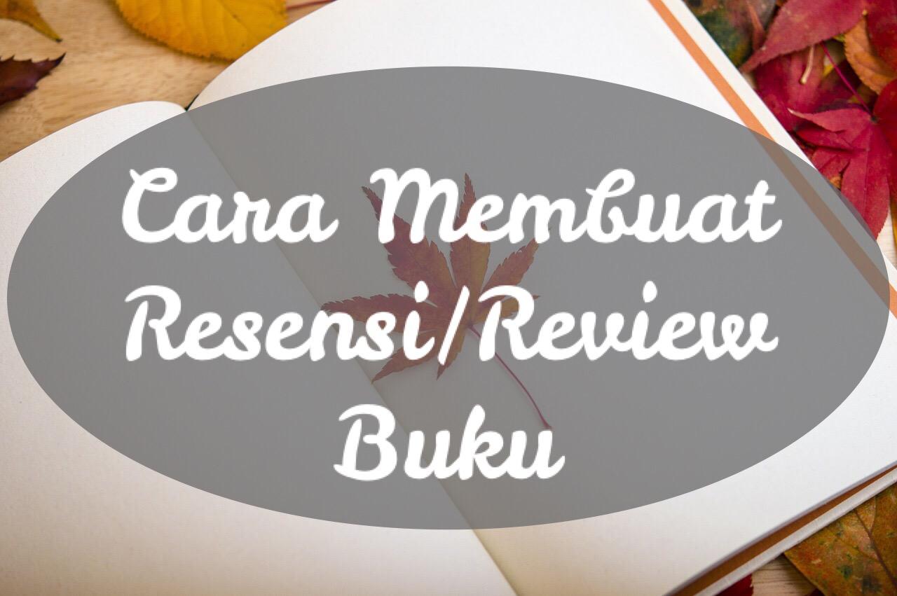 Cara Membuat Review Buku