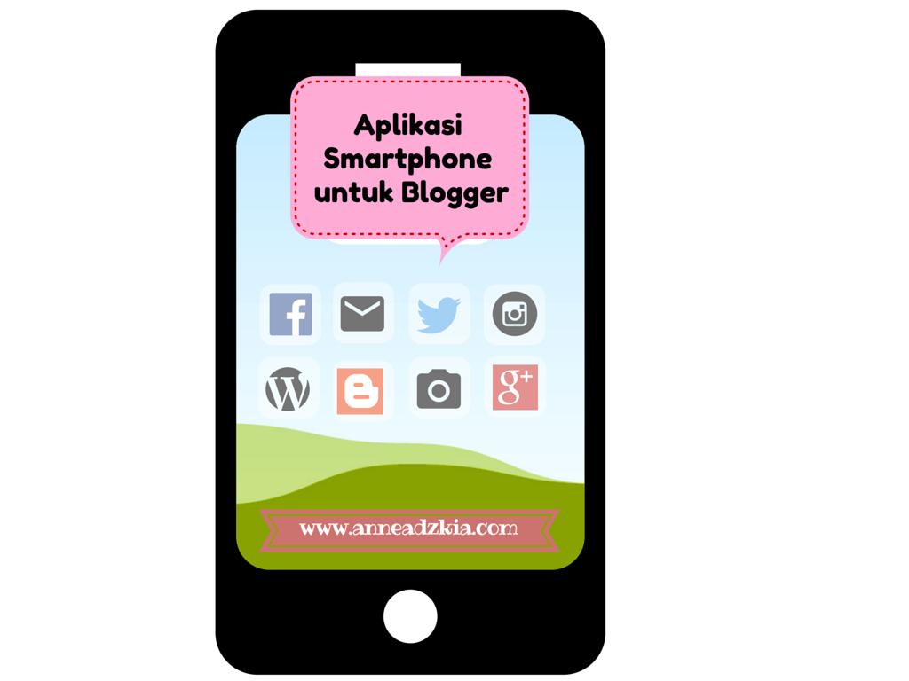 Aplikasi Smartphone yang Perlu Dimiliki Blogger