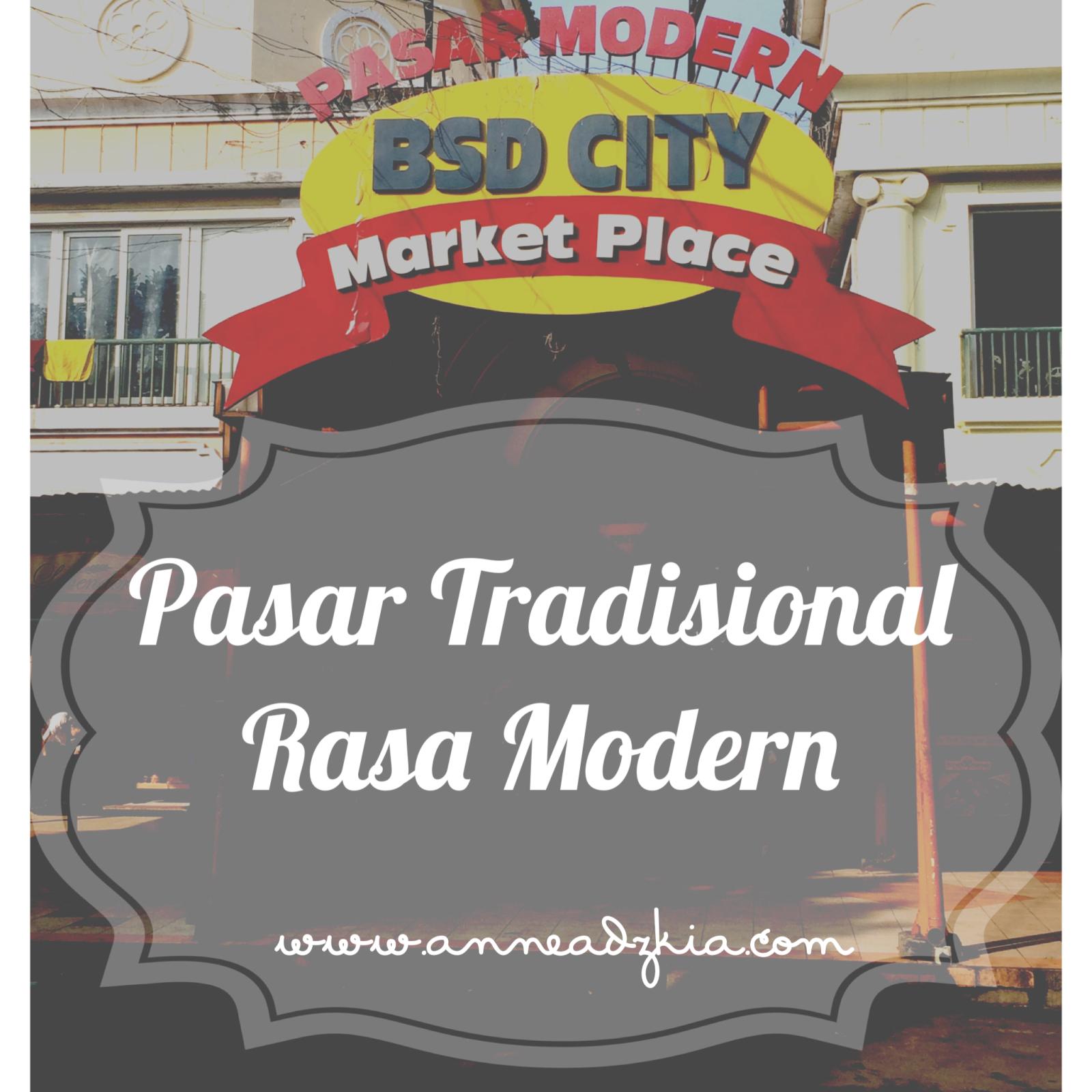 Pasar Tradisional Rasa Modern: Pasar Modern BSD