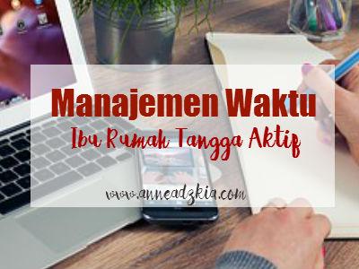 [Advertorial] 7 Tips Manajemen Waktu Ibu  Aktif