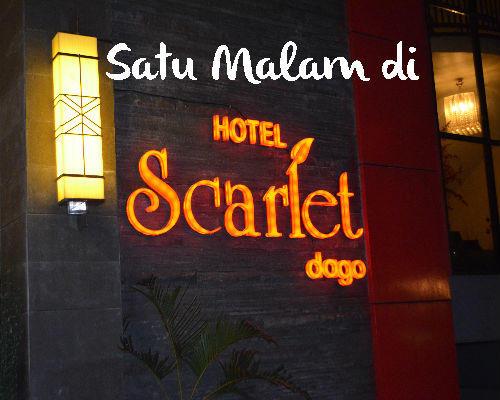 Satu Malam Di Hotel Scarlet Dago Bandung