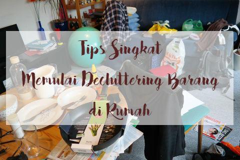 Tips Singkat Memulai Decluttering Barang di Rumah