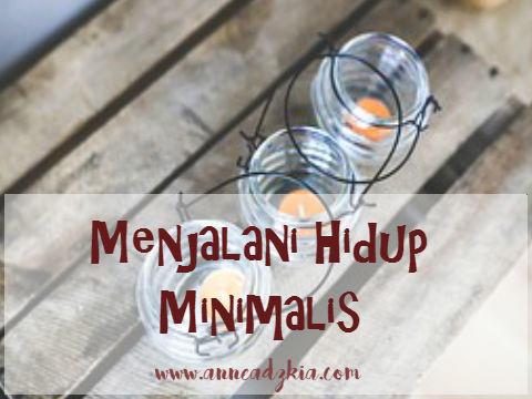 Menjalani  Hidup Minimalis (Being Minimalist)