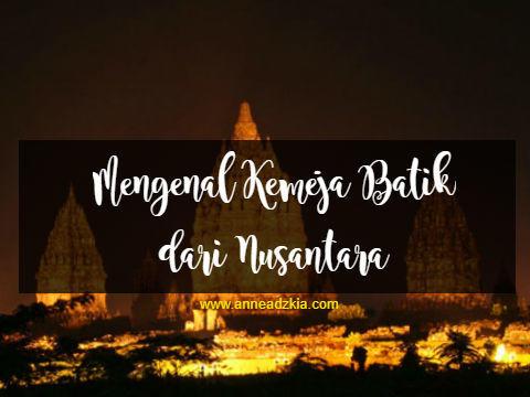 Mengenal Kemeja Batik dari Nusantara