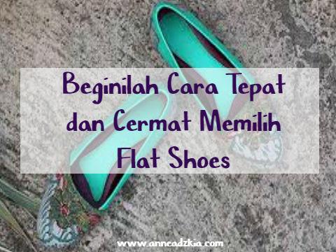 Beginilah Cara Tepat dan Cermat Memilih Flat Shoes