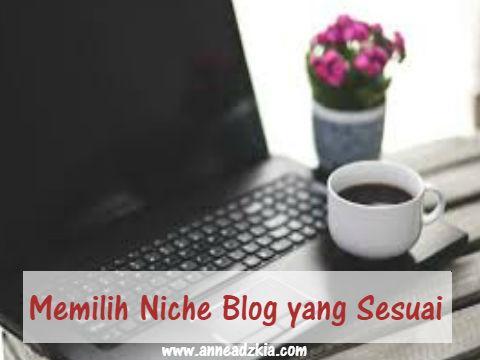 Memilih Niche Blog yang Sesuai