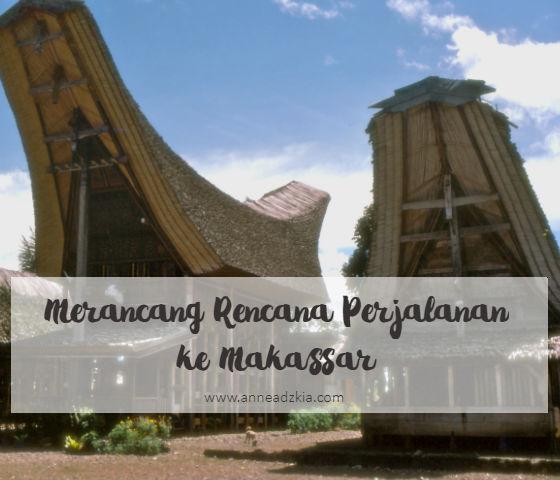 Merancang Rencana Perjalanan ke Makassar
